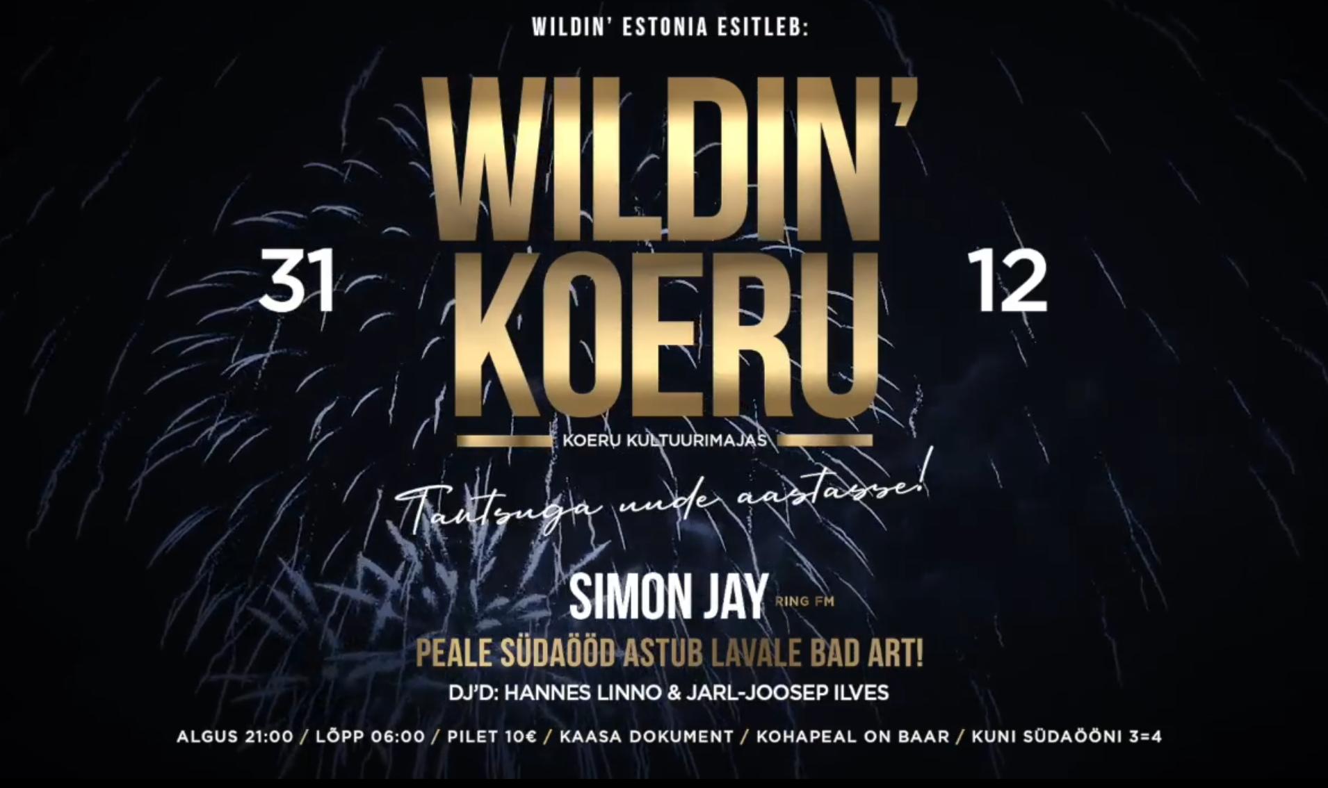 Wildin' Koeru // Tantsuga uude aastasse! // 31.12